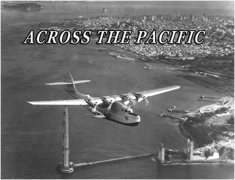 Across the Pacific by Moreno-Lyons Productions in association with Pan Am Historical Foundation  image
