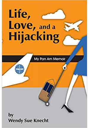 Life Love and A Hijacking by Wendy Sue Knecht 2015, available in Kindle & Paperback