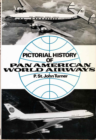 Pictorial History of Pan American World Airways, by P. St. John Turner (1972)