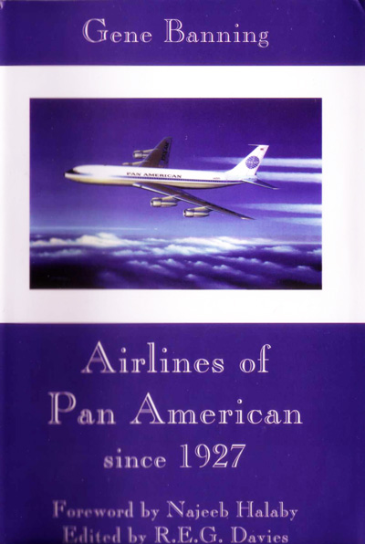 Airlines of Pan American Since 1927 by Gene Banning (2001) cover