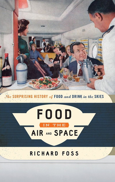 Pan Am books: Food in the Air and Space by Richard Foss (2014)