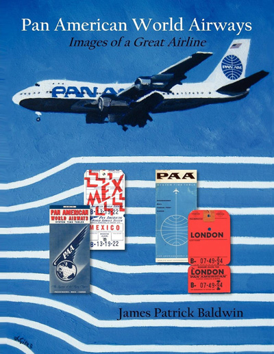 Pan Am: Images of A Great Airline, by Jamie Baldwin (2011)