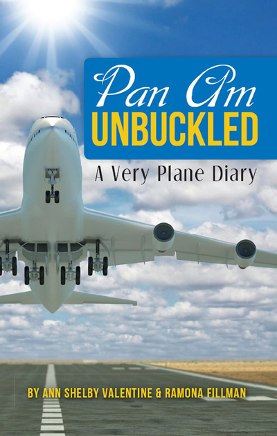 Pan Am Unbuckled: A Very Plane Diary by Ann Shelby Valentine and Ramona Fillman (2011) cover