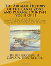 The Air Mail History of the Canal Zone and Panama, 1918-1941 (Vol. II) by Capt. Julius Grigore, Jr. (2011)
