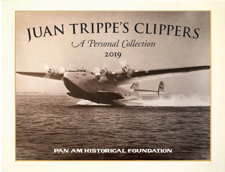 2019 Pan Am Historical Foundation Wall Calendar Trippes Clippers