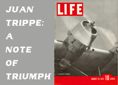 Juan Trippe: A note of triumph - Pan Am's transoceanic service