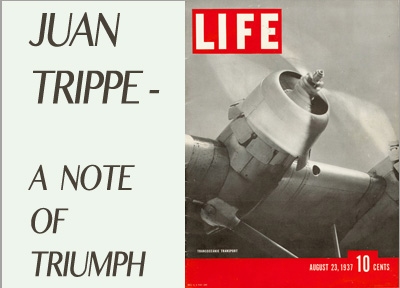 Juan T. Trippe: A note of triumph