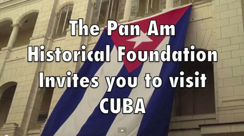 Video Pan Am Historical Foundation Invites You to Visit Cuba