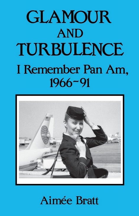 Glamour and Turbulence: I Remember Pan Am, 1966-91 by Aimee Bratt (1997)