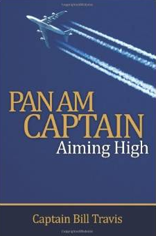 Pan Am Captain: Aiming High by Captain Bill Travis (2013)