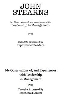 Leadership in Management: My Observations of and Experiences and Leadership in Management by John Stearns (2012)