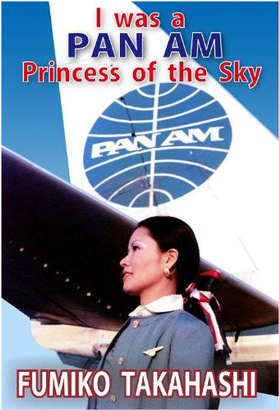 I Was a Pan Am Princess of the Sky by Fumiko Takahashi (2013) cover