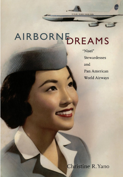 Airborne Dreams: Nisei Stewardesses and Pan American World Airways by Christine Yano (2011)  cover