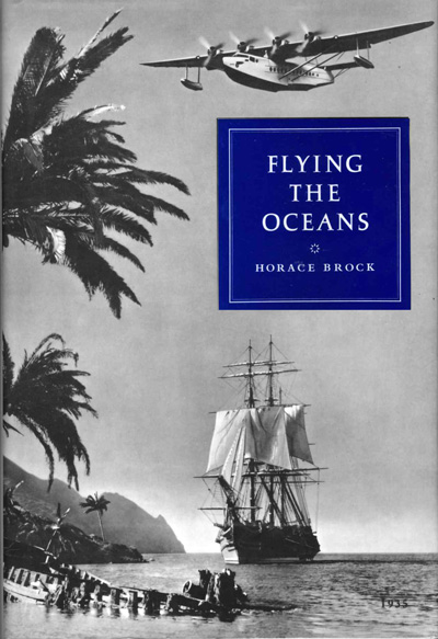 Flying the Oceans: A Pilot's Story of Pan Am by Horace M. Brock (1978)