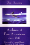 Airlines of Pan American Since 1927 by Gene Banning (2001)