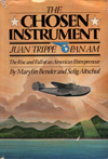 The Chosen Instrument: Juan Trippe, Pan Am, The Rise and Fall of An American Entrepreneur, by Selig Altschul and Marilyn Bender (1982)