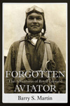 Forgotten Aviator: The Adventures of Royal Leonard, by Barry S. Martin (2011)