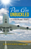 Pan Am Unbuckled: A Very Plane Diary by Ann Shelby Valentine and Ramona Fillman (2011)