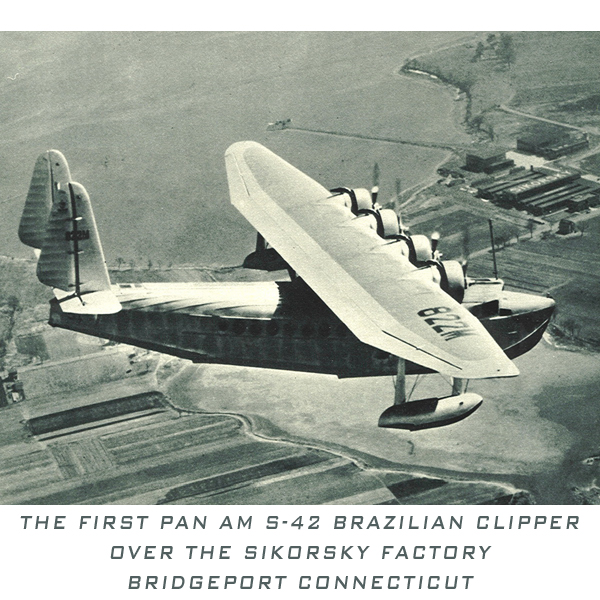 Pan Am S 42 NC822M over Sikorsky Factory