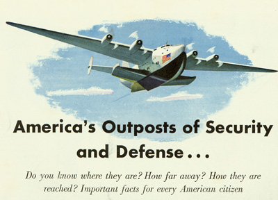 Pan Am Ad from World War Two: America's Outposts of Security and Defense...